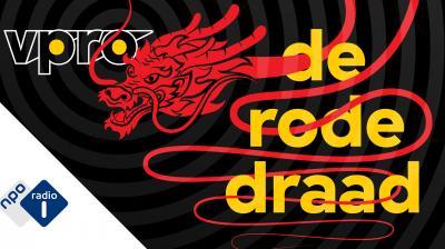 Podcast De Rode Draad: China's doelen en onze toekomst